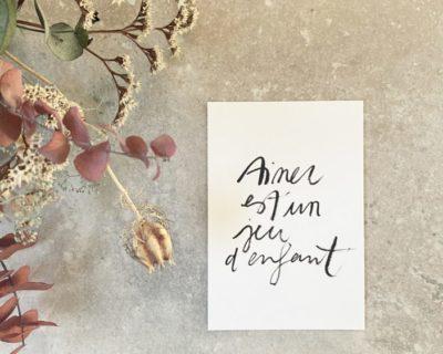 """carte """"Aimer est un jeu d'enfant"""", Tifalia, lodge boutique"""